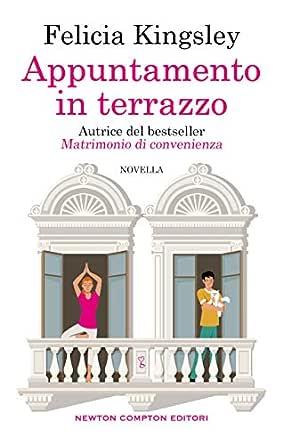 Appuntamento in terrazzo eBook: Kingsley, Felicia: Amazon.it ...
