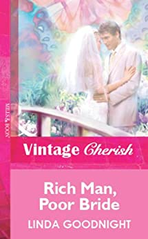 Rich Man, Poor Bride (Mills & Boon Vintage Cherish) by [Goodnight, Linda]