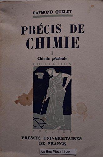 Précis de chimie : P.C.B., S.P.C.N., M.P.C., par Raymond Quelet,... Tome 1. Chimie générale. 2e édition par Raymond Quelet