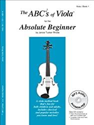 The ABCs Of Viola for the Absolute Beginner, Book 1 (Book & CD) by Janice Tucker Rhoda (2013-09-15)