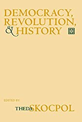 Democracy, Revolution, and History (The Wilder House Series in Politics, History and Culture)