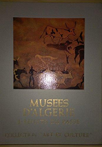 Musées d'Algérie - Tome I : Reflets du passé. par Musées d'Algérie