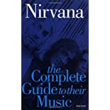 Complete Guide to the Music of Nirvana
