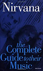 Nirvana The Complete Guide to Their Music