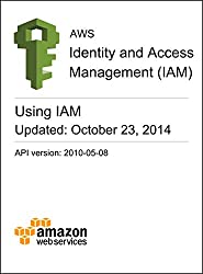 AWS Identity and Access Management (IAM) Using IAM (English Edition)