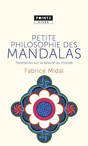 Petite philosophie des mandalas. Méditation sur la beauté du monde