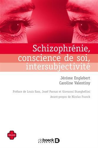 Schizophrénie, conscience de soi, intersubjectivité par Caroline Valentiny