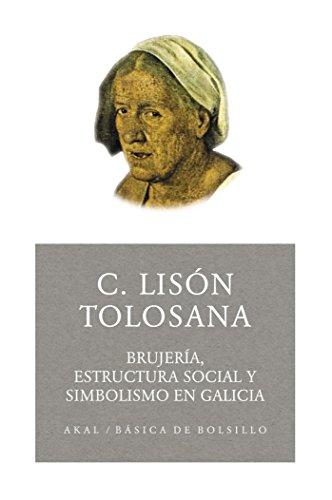 Brujería, estructura social y simbolismo en Galicia (Básica de Bolsillo)