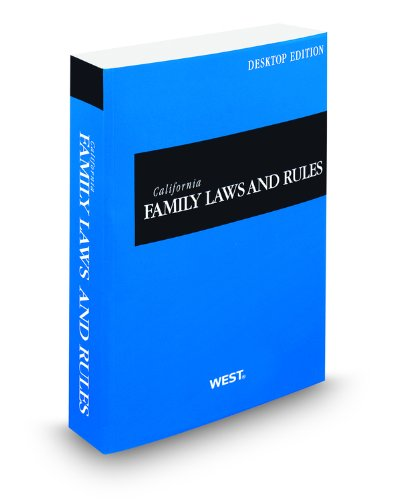 california-family-laws-and-rules-2012-desktop-edition
