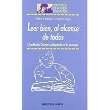 Leer bien al alcance de todos: El método Doman adaptado a la escuela (LEER BIEN AL ALCACE DE TODOS)