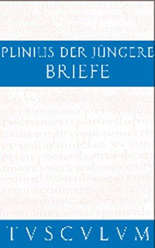 Briefe / Epistularum libri decem: Lateinisch - Deutsch (Sammlung Tusculum)
