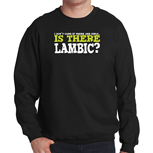 i-don-t-care-if-there-are-girls-is-there-lambic-sweat-shirt-nero-l