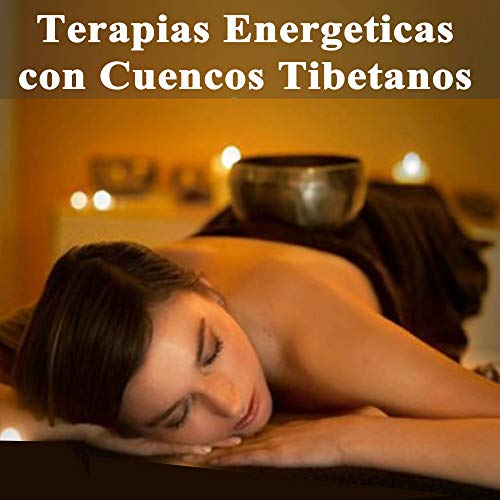 Terapias Energeticas Con Cuencos Tibetanos - Sanar Espiritual, Curación Música para Meditación, Alivio del Estrés, Yoga y Spa