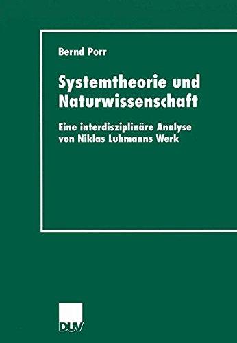 systemtheorie-und-naturwissenschaft-eine-interdisziplinare-analyse-von-niklas-luhmanns-werk