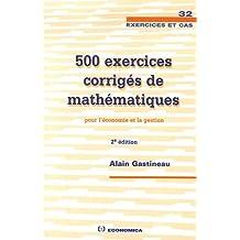 500 Exercices corrigés de mathématiques pour l'économie et la gestion