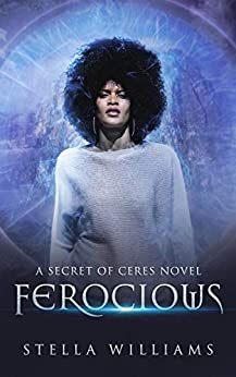 Ferocious (Secret of Ceres Book 1) (English Edition) von [Williams, Stella]