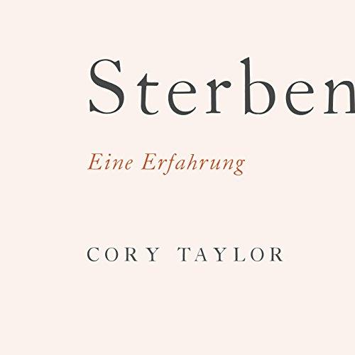 Buchseite und Rezensionen zu 'Sterben: Eine Erfahrung: 4 CDs' von Cory Taylor