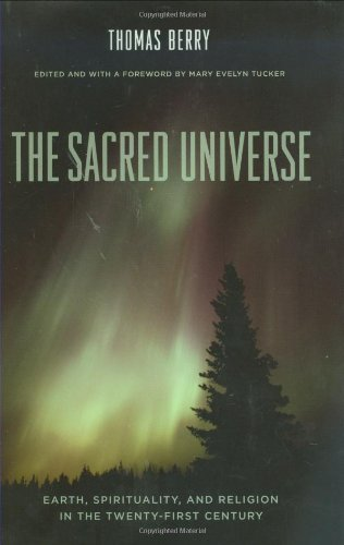 The Sacred Universe: Earth, Spirituality, and Religion in the Twenty-first Century