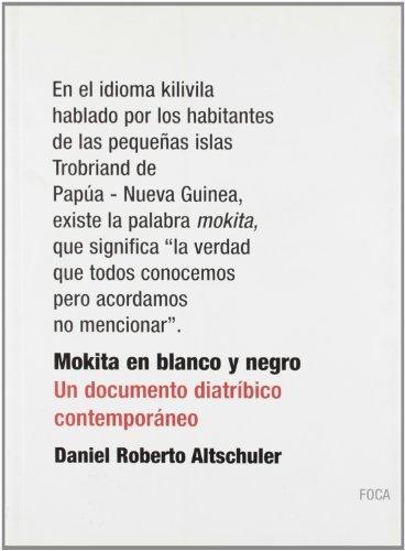 Mokita en blanco y negro. Un documento diatríbico contemporáneo (Investigación nº 62)