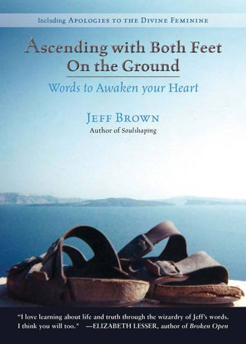 Ascending with Both Feet on the Ground: Words to Awaken Your Heart