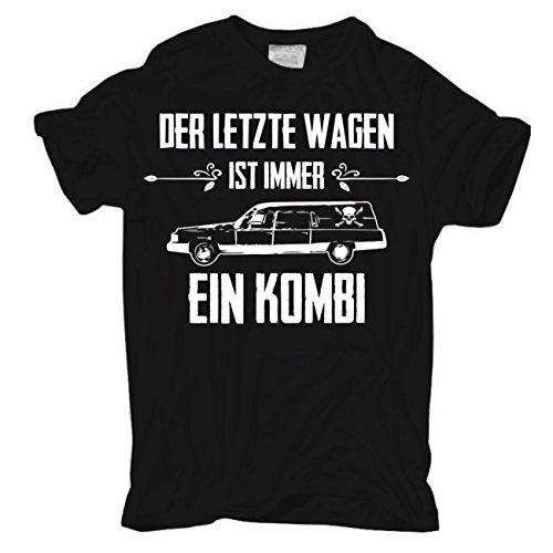 Spaß kostet Männer und Herren Tshirt Fun Spruch Der letzte Wagen ist Immer EIN Kombi Größe S - 8XL - Emo T-shirt