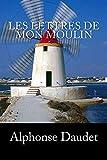 Les lettres de mon moulin - CreateSpace Independent Publishing Platform - 19/08/2018