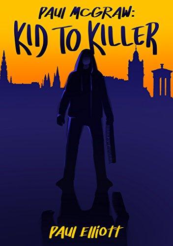 Paul McGraw: Kid To Killer by [Elliott, Paul]