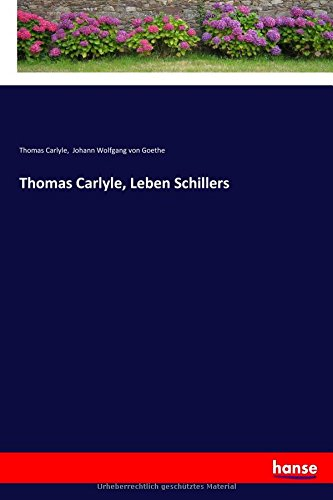 Thomas Carlyle, Leben Schillers