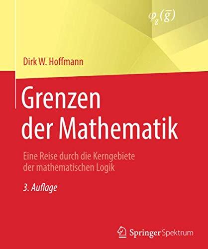 Grenzen der Mathematik: Eine Reise durch die Kerngebiete der mathematischen Logik (Turing-maschine)