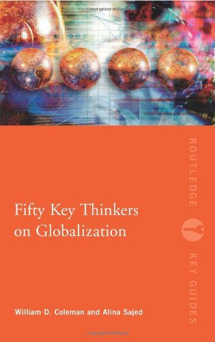 Fifty Key Thinkers on Globalization (Routledge Key Guides) by William Coleman (2012-11-26)