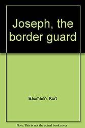 Joseph, the border guard