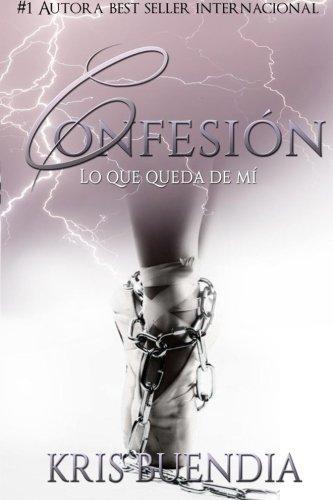 Confesión: Lo que queda de mí par Kris Buendia