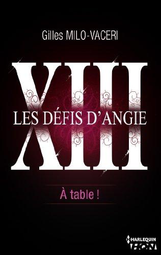 13 - Les défis d'Angie - A table ! (HQN)