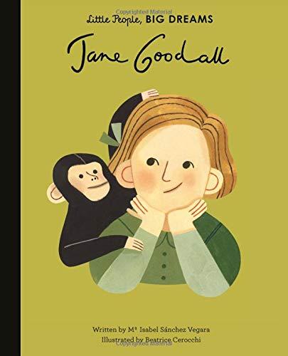 Jane Goodall (Little People, Big Dreams) por Isabel Sanchez Vegara
