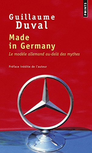Made in Germany. Le Modèle allemand au-delà des mythes