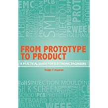 From Prototype to Product - A Practical Guide for Electronic Engineers (English Edition)