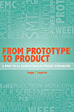 From Prototype to Product - A Practical Guide for Electronic Engineers