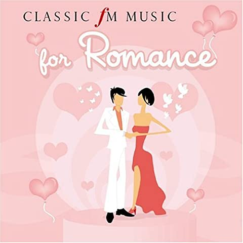 Classic FM - Music For Romance by Covent Garden Royal Opera House Orchestra
