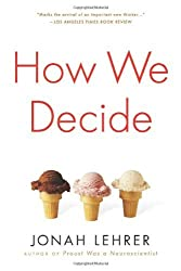 How We Decide by Jonah Lehrer (2009-08-01)