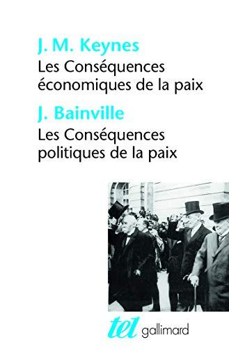 Les Conséquences économiques de la paix, suivi de : Les Conséquences politiques de la paix par John Maynard Keynes