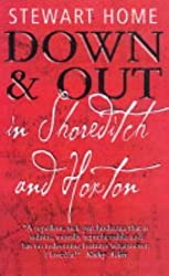 Down and Out in Shoreditch and Hoxton by Stewart Home (2004-09-20)