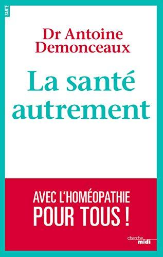 La santé autrement par Antoine DEMONCEAUX