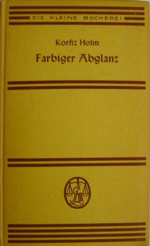 Farbiger Abglanz - Erinnerungen an Ludwig Thoma, Max Dauthendey und Albert Langen - Die kleine Bücherei ; 113 -