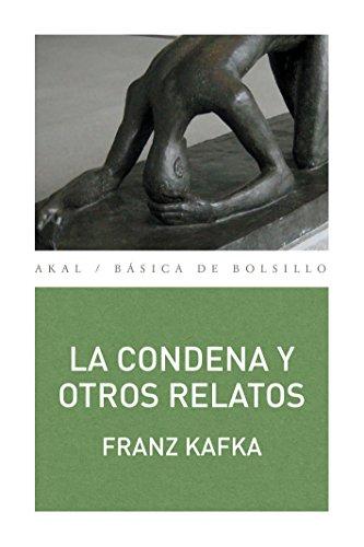 LA CONDENA Y OTROS RELATOS (Básica de Bolsillo nº 309) por FRANZ KAFKA