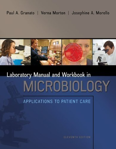 By Morello, Josephine, Granato, Paul, Morton, Verna Lab Manual and Workbook in Microbiology: Applications to Patient Care (2013) Spiral-bound