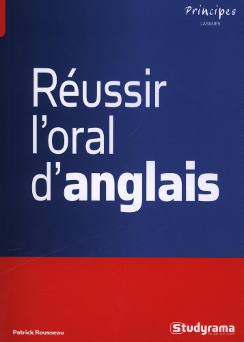 Réussir l'oral d'anglais par Patrick Rousseau, Annie Reithmann