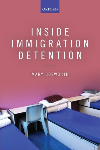 Inside Immigration Detention by Mary Bosworth (2014-12-01)