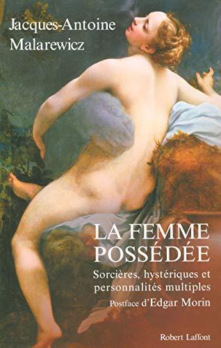 La femme possédée par Jacques Antoine MALAREWICZ