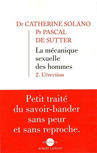 La Mécanique sexuelle des hommes, 2 (02) par Catherine SOLANO