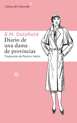 Diario de una dama de provincias (Libros del Asteroide) por E. M. Delafield